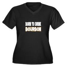 """""""Born to Drink Bourbon"""" Women's Plus Size V-Neck D"""