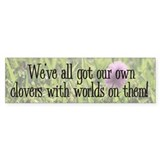 """We've All Got ..."" Bumper Sticker (10 pk)"