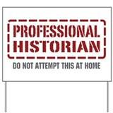 Professional Historian Yard Sign