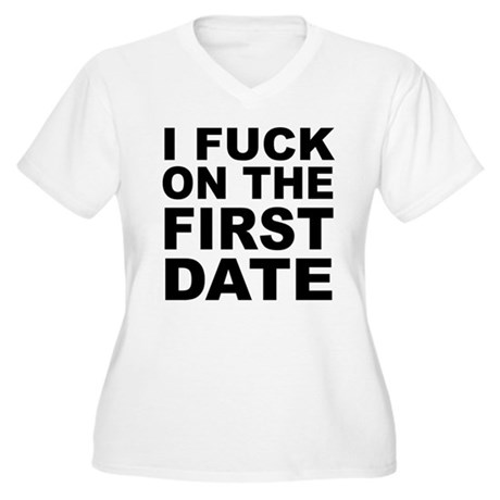 I Fuck on the First Date Womens Plus Size V-Neck