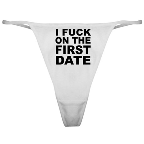 I Fuck on the First Date Classic Thong