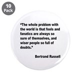 "Russell Fools Fanatics Quote 3.5"" Button (10 pack)"