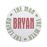 Bryan Man Myth Legend Ornament (Round)