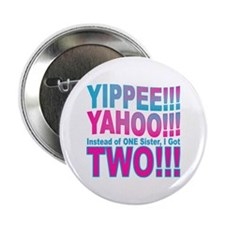 """Yippee Twins - Sisters 2.25"""" Button"""
