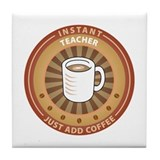 Instant Teacher Tile Coaster