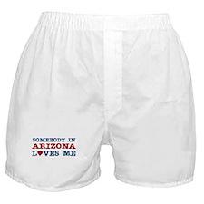 Somebody in Arizona Loves Me Boxer Shorts