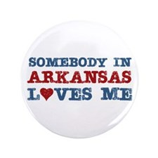 "Somebody in Arkansas Loves Me 3.5"" Button"