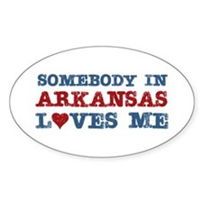 Somebody in Arkansas Loves Me Oval Decal