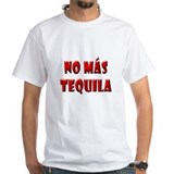 No Mas Tequila Shirt