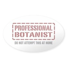 Professional Botanist Oval Sticker (10 pk)