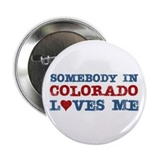 "Somebody in Colorado Loves Me 2.25"" Button (100 pa"