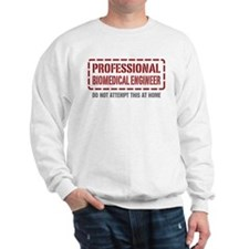 Professional Biomedical Engineer Sweatshirt