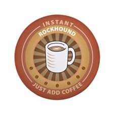 "Instant Rockhound 3.5"" Button (100 pack)"