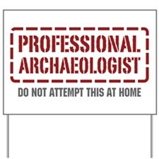 Professional Archaeologist Yard Sign