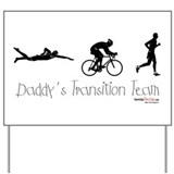 Triathlon Daddy's Transition Team Yard Sign