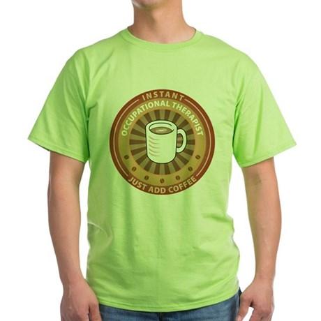 Instant Occupational Therapist Green T-Shirt