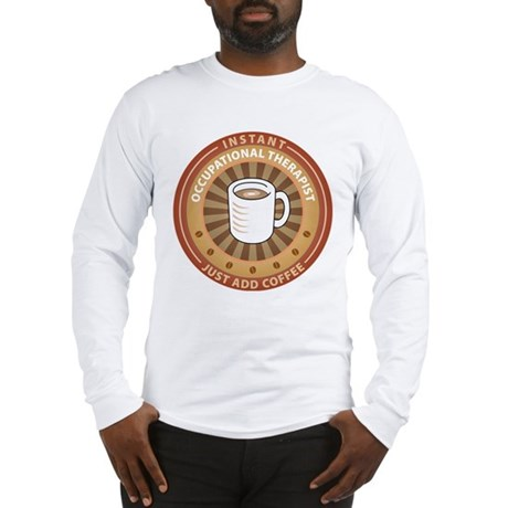 Instant Occupational Therapist Long Sleeve T-Shirt