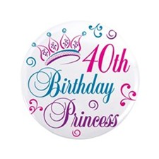 "40th Birthday Princess 3.5"" Button"