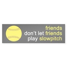 Friends Don't Let Friends Play Slowpitch (10 pk)