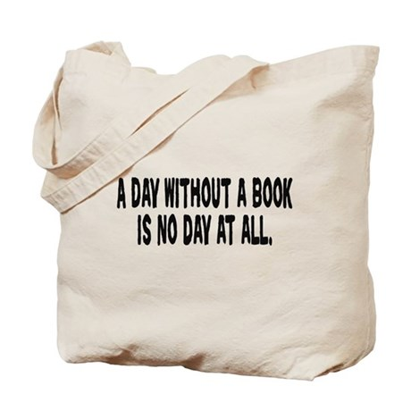 A Day Without a Book Tote Bag