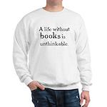 Life Without Books Sweatshirt