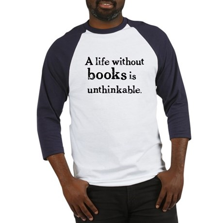 Life Without Books Baseball Jersey