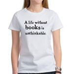 Life Without Books Women's T-Shirt