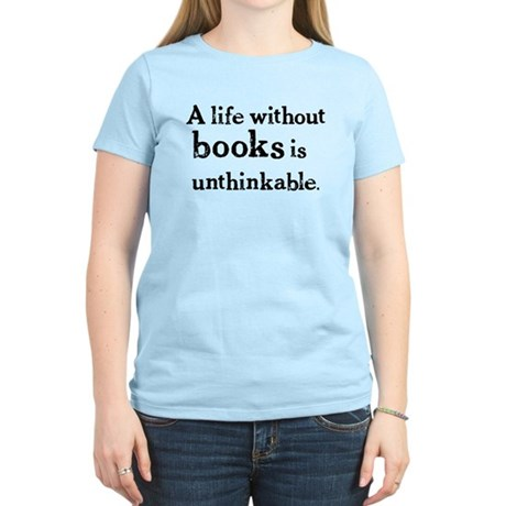 Life Without Books Women's Light T-Shirt