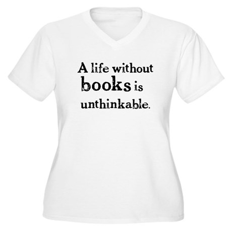 Life Without Books Women's Plus Size V-Neck T-Shir
