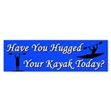 Have You Hugged Your Kayak Bumper Sticker 10 pack
