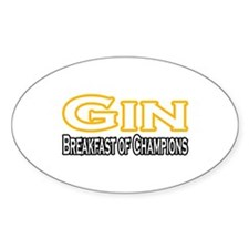 """""""Gin. Breakfast of Champions"""" Oval Decal"""
