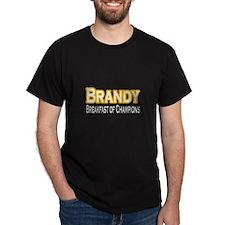 """""""Brandy. Breakfast of..."""" T-Shirt"""