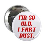 "So Old, Fart Dust 2.25"" Button (100 pack)"