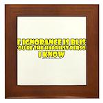 If Ignorance Is Bliss Framed Tile