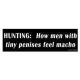Hunting: Tiny Penises Bumper Bumper Sticker