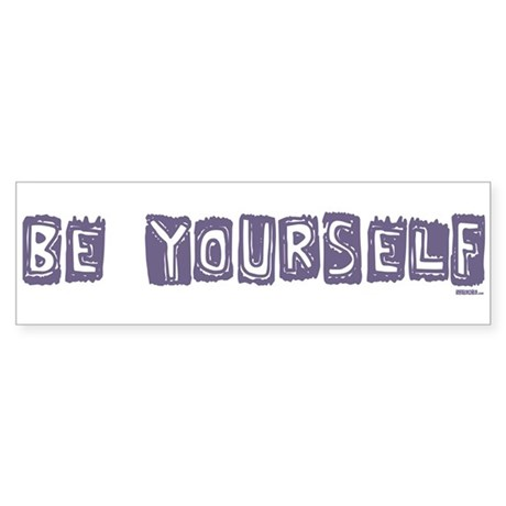 Be Yourself Purple (eggplant) bumper sticker
