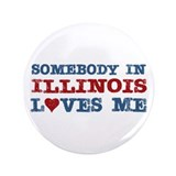 "Somebody in Illinois Loves Me 3.5"" Button"