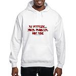 My Attitude Your Problem Hooded Sweatshirt