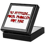 My Attitude Your Problem Keepsake Box