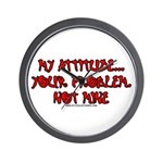 My Attitude Your Problem Wall Clock