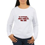 My Attitude Your Problem Women's Long Sleeve T-Shi