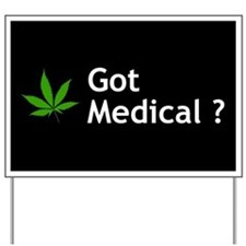Got Medical? Yard Sign