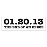 Last Day 1/20/2013 January 20, 2013 Bumper Sticker