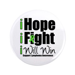 "Hope, Fight Win (Lymphoma) 3.5"" Button"