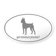 Got Miniature Pinscher? Oval Decal