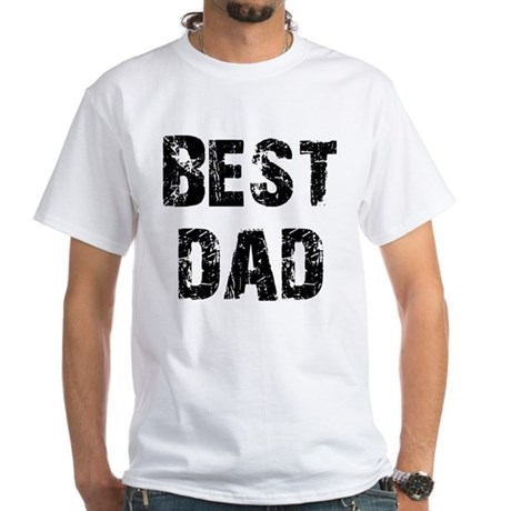 Father's Day Best Dad White T-Shirt