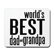 world's BEST dad & grandpa Mousepad