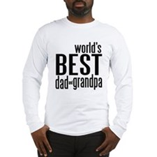 world's BEST dad & grandpa Long Sleeve T-Shirt