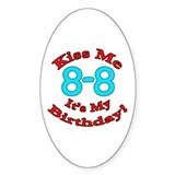 Kiss Me It's My 8-8 Birthday Oval Sticker (50 pk)