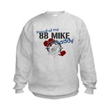 Proud of my 88 MIKE Daddy Sweatshirt